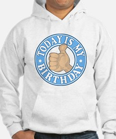 TODAY IS MY BIRTHDAY BLUE Hoodie