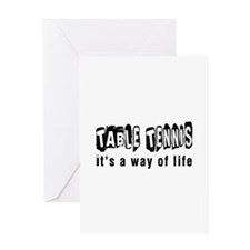 Table Tennis it is a way of life Greeting Card