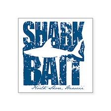 "Shark Bait Square Sticker 3"" x 3"""