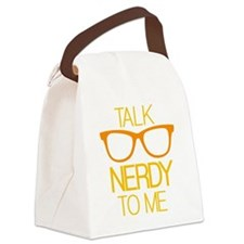 Talk Nerdy To Me Canvas Lunch Bag