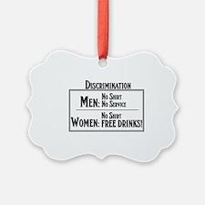 MEN: No shirt No service, Women:  Ornament