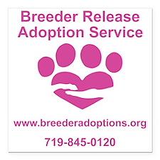 "Breeder Release Adoption Square Car Magnet 3"" x 3"""