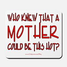 Hot Mother Mousepad