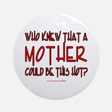 Hot Mother Ornament (Round)