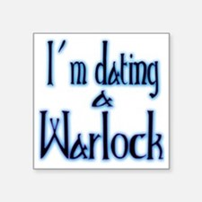 "Dating a Warlock Square Sticker 3"" x 3"""