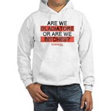 Gladiators or Bitches Hooded Sweatshirt