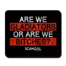 Gladiators or Bitches Mousepad