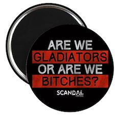 Gladiators or Bitches Magnet