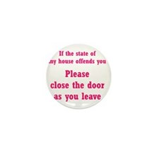 If the State of My House ... Mini Button