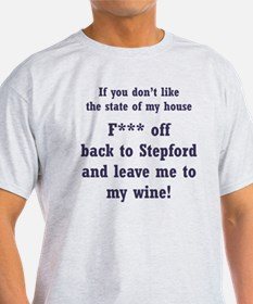 If you Dont Like My House T-Shirt