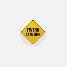 Twerk At Work Mini Button