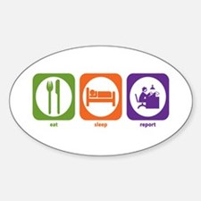 Eat Sleep Report Oval Decal