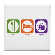 Eat Sleep Report Tile Coaster