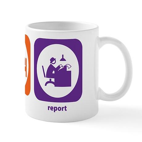 Eat Sleep Report Mug