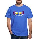 Good In Bed Dark T-Shirt