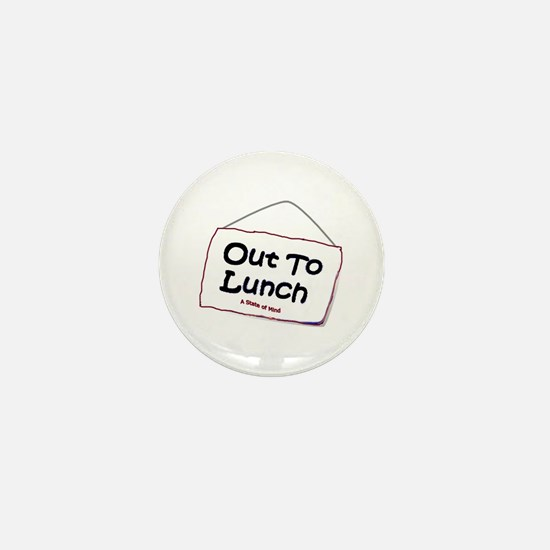 Out to Lunch Mini Button
