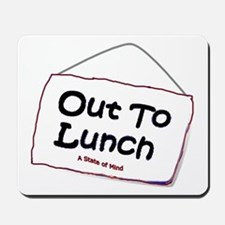 Out to Lunch Mousepad
