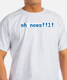 Oh Noes T-Shirt