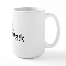 Walk the Walk - 1 Corinthians 16:13 Mug