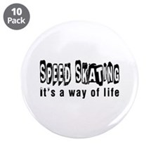 "Speed Skating it is a way of life 3.5"" Button (10"