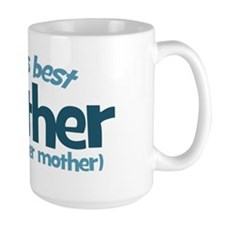 Worlds best Brother from another mother Mug