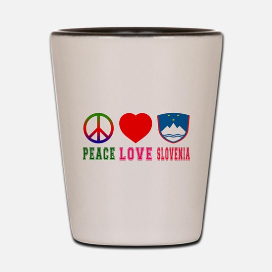 Peace Love Slovenia Shot Glass