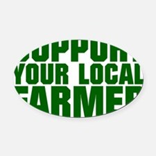 Support Your Local Farmer Oval Car Magnet
