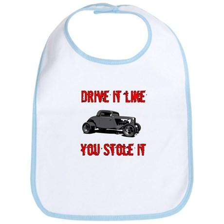 Drive it like you Stole it Bib