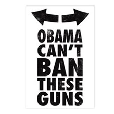 Obama Cant Ban These Guns Postcards (Package of 8)