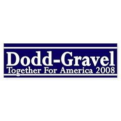 Dodd-Gravel 2008 bumper sticker