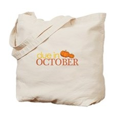 due in october t-shirt Tote Bag