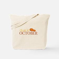 due in october t-shirt Tote Bag