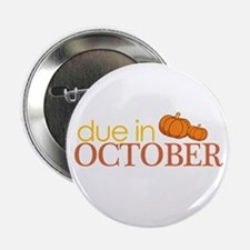 "due in october t-shirt 2.25"" Button"