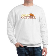 due in october t-shirt Sweatshirt