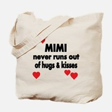 MIMI NEVER RUNS  OUT OF HUGS  KISSES Tote Bag