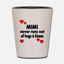 MIMI NEVER RUNS  OUT OF HUGS  KISSES Shot Glass