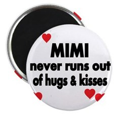 MIMI NEVER RUNS  OUT OF HUGS  KISSES Magnet