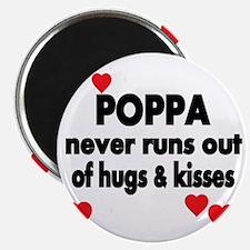 POPPA  NEVER RUNS  OUT OF HUGS  KISSES Magnet