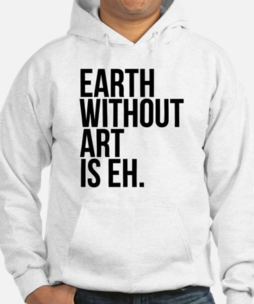 Earth Without Art is Eh. Jumper Hoody