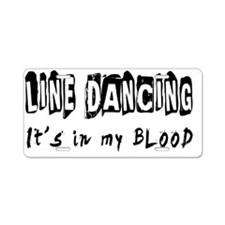 Line Dance Its in my blood Aluminum License Plate