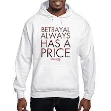 Betrayal Always Has a Price Hooded Sweatshirt