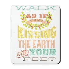 kiss the earth Mousepad