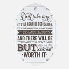 worth it quote Oval Ornament