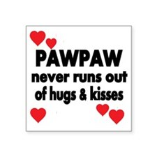 """PAWPAW  NEVER RUNS  OUT OF  Square Sticker 3"""" x 3"""""""