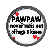 PAWPAW  NEVER RUNS  OUT OF HUGS  KISSES Wall Clock