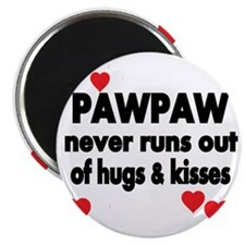 PAWPAW  NEVER RUNS  OUT OF HUGS  KISSES Magnet
