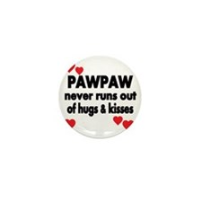 PAWPAW  NEVER RUNS  OUT OF HUGS  KISSE Mini Button