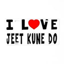 I Love Jeet Kune Do Martial Aluminum License Plate