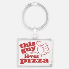 This Guy Loves Pizza Landscape Keychain