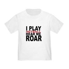 I Play Netball. Hear Me Roar! T